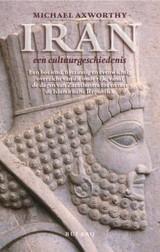 Iran,een cultuurgeschiedenis 9789054601555 Michael Axworthy Bulaaq   Historische reisgidsen, Landeninformatie Iran, Afghanistan