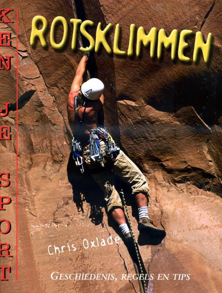 Rotsklimmen 9789055664245 Chris Oxlade Ars Scribendi   Klimmen-bergsport Reisinformatie algemeen