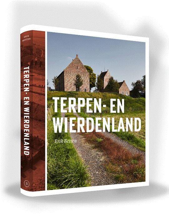 Terpen- en Wierdenland 9789056154721 Erik Betten Bornmeer   Historische reisgidsen, Landeninformatie Noord Nederland