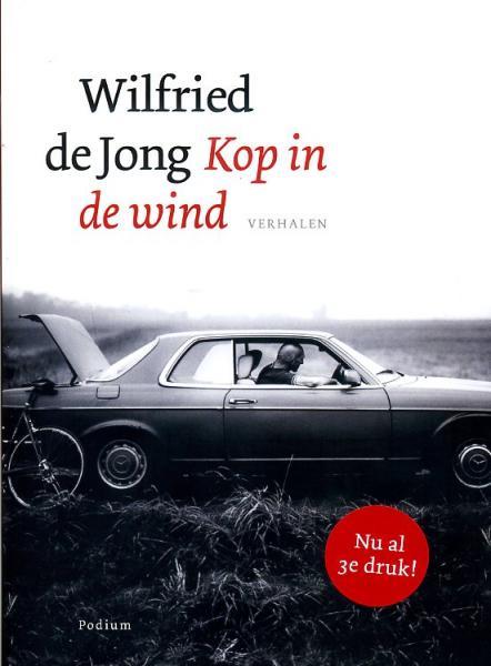 Kop in de wind 9789057595202 Wilfried de Jong Podium   Fietsgidsen Wereld als geheel