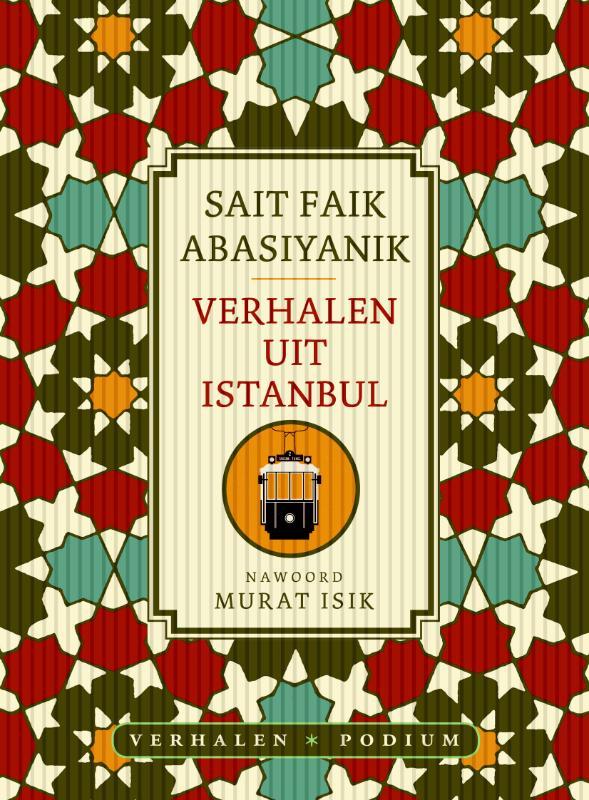 Verhalen uit Istanbul 9789057596575 Sait Faik Abasiyanik Podium   Reisverhalen Europees Turkije met Istanbul