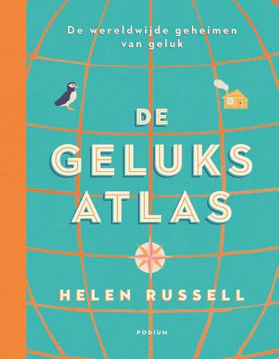 De Geluksatlas | Helen Russell 9789057599651 Helen Russell Podium   Landeninformatie, Wegenatlassen Wereld als geheel