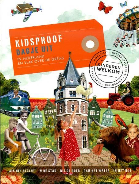 Kidsproof dagje uit 9789057676116 Stephanie Bakker Mo Media   Reisgidsen, Reizen met kinderen Nederland