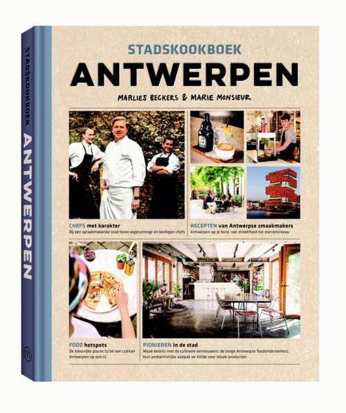 Stadskookboek Antwerpen 9789057678219 Marlies Beckers & Marie Monsieur Mo Media   Culinaire reisgidsen, Restaurantgidsen Antwerpen