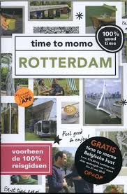 Time to Momo Rotterdam (100%) 9789057678424  Mo Media Time to Momo  Reisgidsen Den Haag, Rotterdam en Zuid-Holland