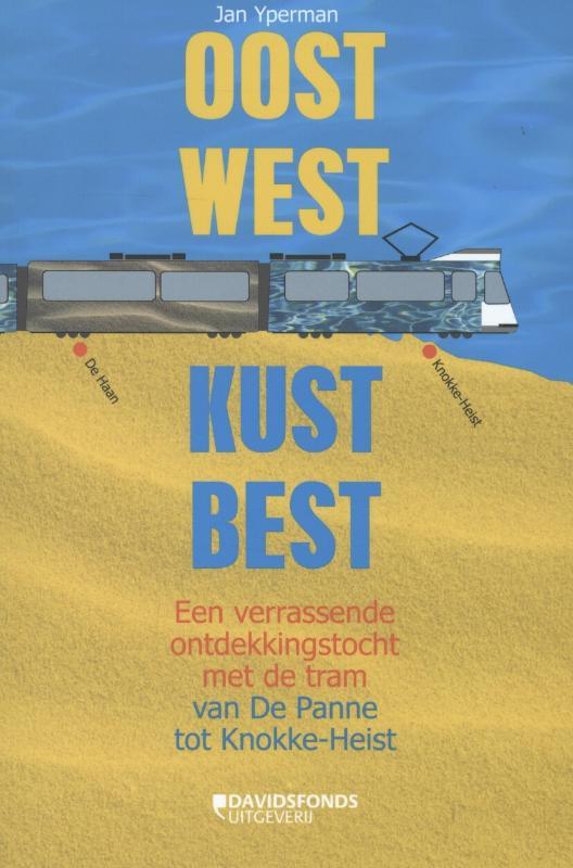 Oost West Kust Best 9789058269041 Jan Yperman Davidsfonds   Historische reisgidsen, Reisgidsen Belgische Kust