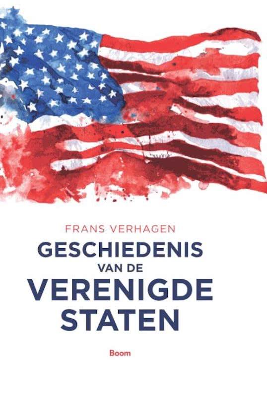 Geschiedenis van de Verenigde Staten   Frans Verhagen 9789058758149 Frans Verhagen Boom   Landeninformatie Verenigde Staten