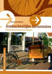 Ambachtelijke Fietsroutes 9789058811806 Diederik Mönch Buijten & Schipperheijn   Fietsgidsen Nederland