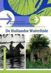 De Hollandse Waterlinie 9789058812995  Buijten & Schipperheijn Landelijk Fietsplatform  Fietsgidsen