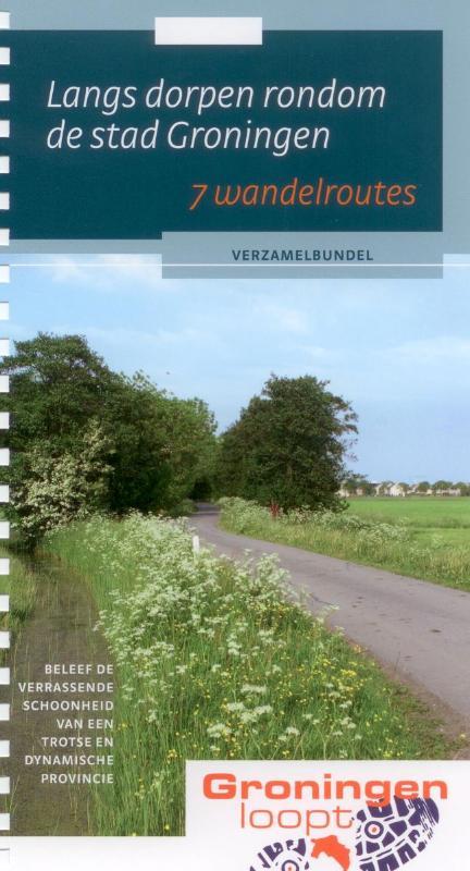 Langs dorpen rondom de stad Groningen 9789058815422  Buijten & Schipperheijn   Wandelgidsen Groningen