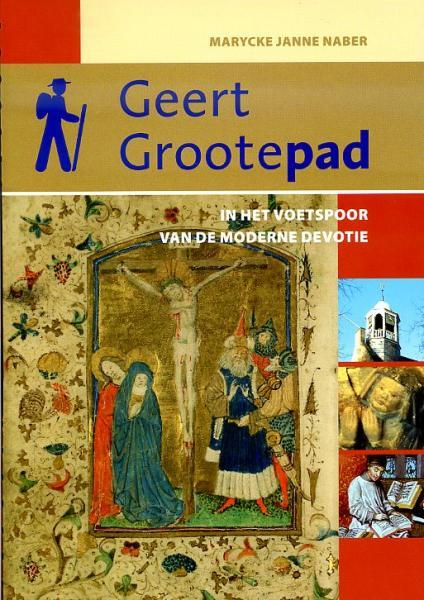 Geert Grootepad 9789058815569 Marycke Janne Naber Buijten & Schipperheijn   Meerdaagse wandelroutes, Wandelgidsen Kop van Overijssel, Vecht & Salland