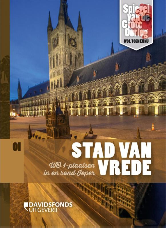 Stad van vrede 9789059085787 Luc Corrmens Davidsfonds   Historische reisgidsen, Reisgidsen Vlaanderen & Brussel