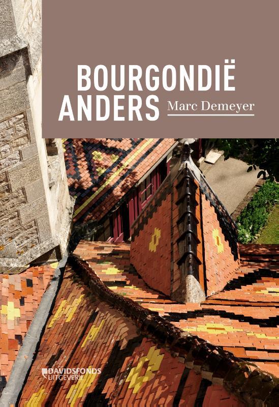 Bourgondië Anders 9789059087187 Marc Demeyer Davidsfonds   Reisgidsen Bourgogne