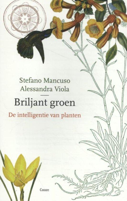 Briljant Groen | Stefano Mancuso 9789059368569 Stefano Mancuso Cossee   Natuurgidsen, Plantenboeken Reisinformatie algemeen