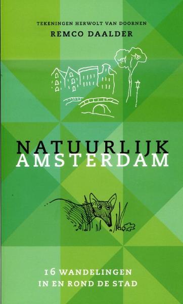 Natuurlijk Amsterdam 9789059373075 Remco Daalder Bas Lubberhuizen   Wandelgidsen Amsterdam