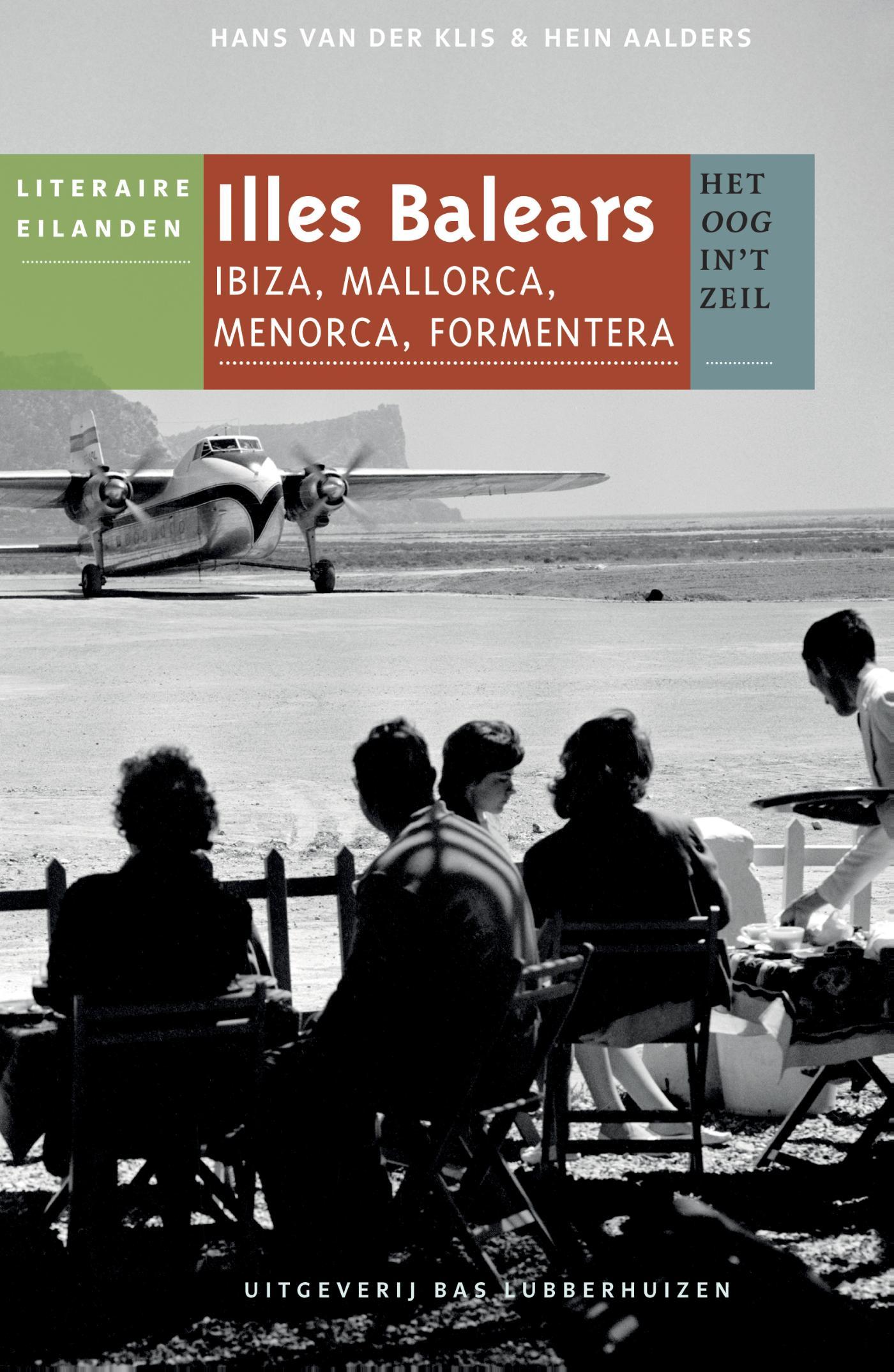 Illes Balears | Het oog in 't zeil 9789059374713  Bas Lubberhuizen Stedenreeks  Reisverhalen Balearen
