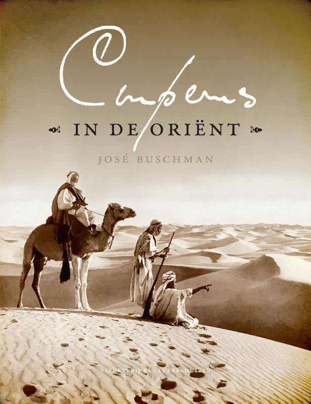 Couperus in de Oriënt 9789059375017 José Buschman Bas Lubberhuizen   Reisverhalen Noord-Afrika en de Sahel-landen