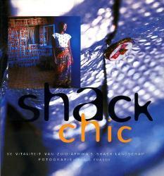 Shack Chic 9789059560628 Fraser Thieme   Fotoboeken Zuid-Afrika