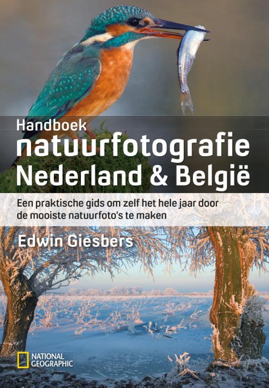 Handboek natuurfotografie Nederland & België 9789059566040  Fontaine   Fotoboeken Benelux