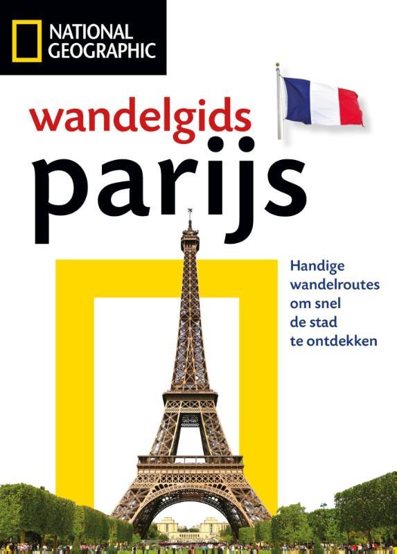 National Geographic Wandelgids Parijs 9789059566057  Fontaine   Wandelgidsen Parijs, Île-de-France