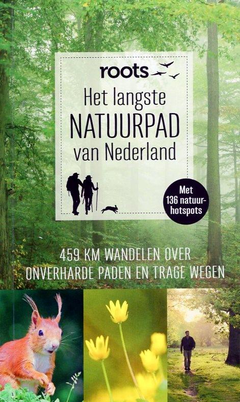 Het langste natuurpad van Nederland | Roots 9789059567009 Tijdschrift Roots Fontaine   Meerdaagse wandelroutes, Wandelgidsen Nederland