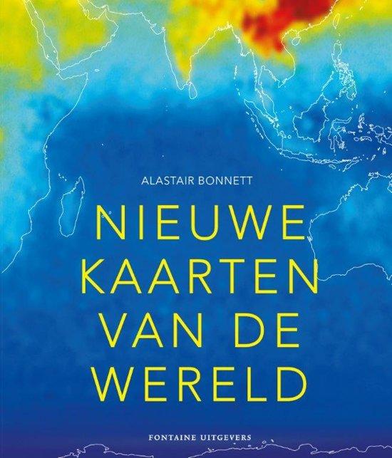 Nieuwe kaarten van de wereld | Alastair Bonnett 9789059568150  Fontaine   Wegenatlassen Wereld als geheel