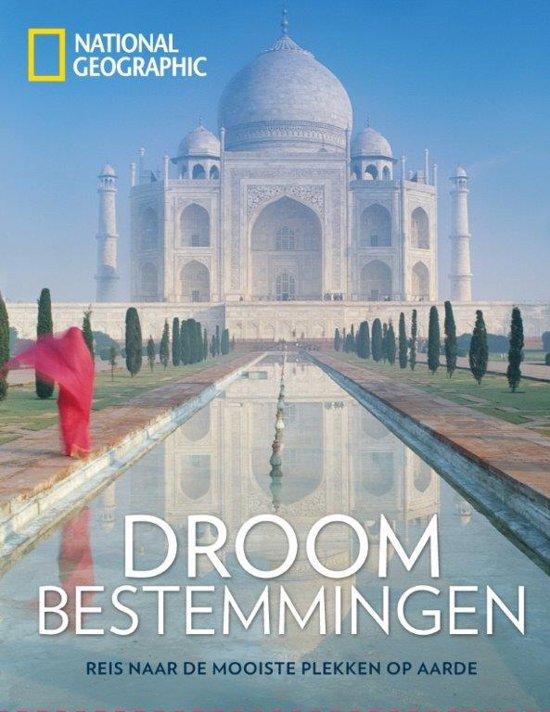 Droombestemmingen | National Geographic 9789059568594  Fontaine   Fotoboeken, Reisgidsen Wereld als geheel