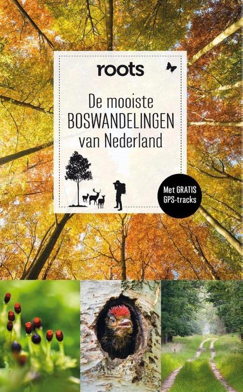 De mooiste boswandelingen van Nederland | Roots 9789059568815 Tijdschrift Roots Fontaine Roots  Wandelgidsen Nederland