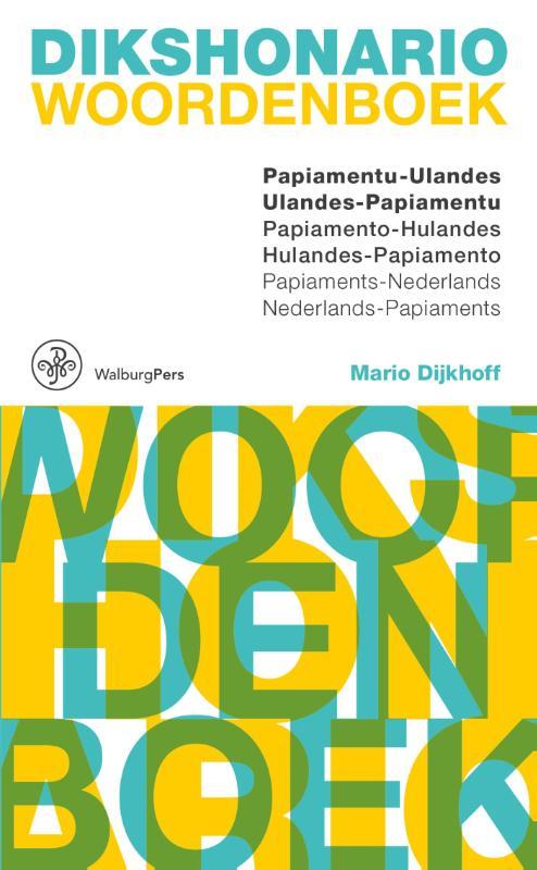 Dikshonario Papiamentu-Ulandes/Ned.-Papiaments 9789060118986 Mario Dijkhoff Walburg Pers   Taalgidsen en Woordenboeken Aruba, Bonaire, Curaçao