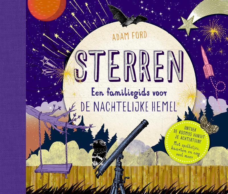 Sterren 9789060386408 Adam Ford Christofoor   Kinderboeken, Reisgidsen Universum (Heelal)