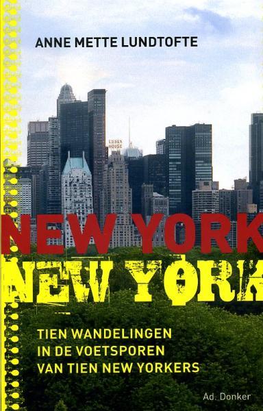 New York New York 9789061006510 Anne Mette Lundtofte Ad. Donker   Historische reisgidsen, Reisverhalen New York, Pennsylvania, Washington DC
