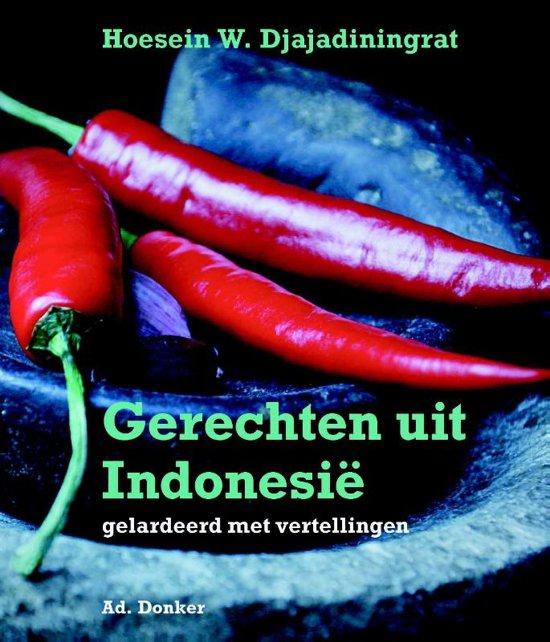 Gerechten uit Indonesië 9789061007074 Hoesein W. Djajadiningrat Ad. Donker   Culinaire reisgidsen Indonesië
