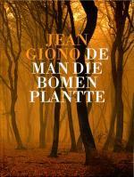 De Man die Bomen Plantte | Jean Giono 9789062244492 Jean Giono Jan van Arkel   Natuurgidsen, Plantenboeken Frankrijk