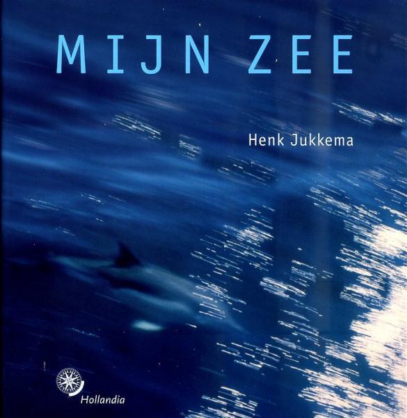 Mijn zee 9789064105142 Henk Jukkema Hollandia   Watersportboeken Reisinformatie algemeen