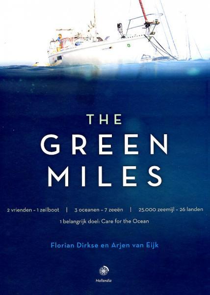 The Green Miles 9789064105234 Florian Dirkse en Arjen van Eijk Hollandia   Watersportboeken Reisinformatie algemeen