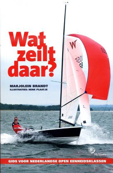 Wat zeilt daar? 9789064105753  Hollandia   Watersportboeken Reisinformatie algemeen