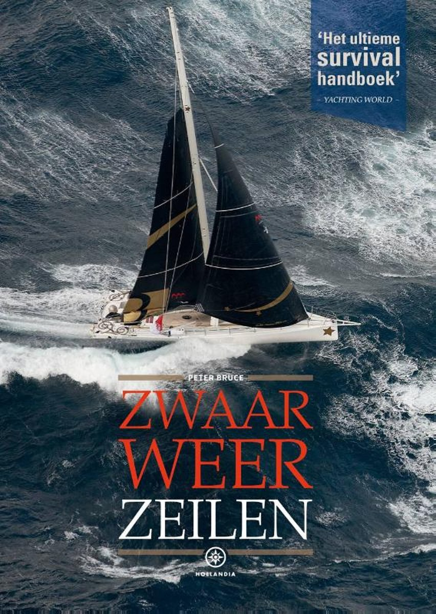 Zwaar Weer Zeilen 9789064106231 Peter Bruce Hollandia Adlard Coles  Watersportboeken Reisinformatie algemeen