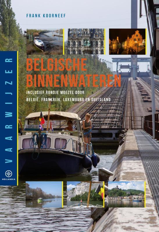 Belgische Binnenwateren 9789064106248  Hollandia Vaarwijzers  Watersportboeken België & Luxemburg