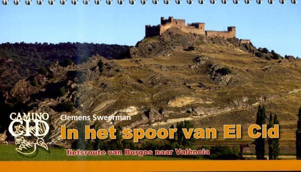 In het spoor van El Cid | fietsgids 9789064557255 Clemens Sweerman Pirola Pirola fietsgidsen  Fietsgidsen, Meerdaagse fietsvakanties Spanje