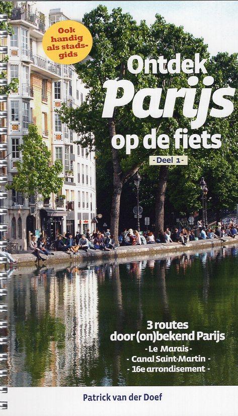 Ontdek Parijs op de fiets 9789064557897 Patrick van der Doef Pirola Pirola fietsgidsen  Fietsgidsen Parijs, Île-de-France