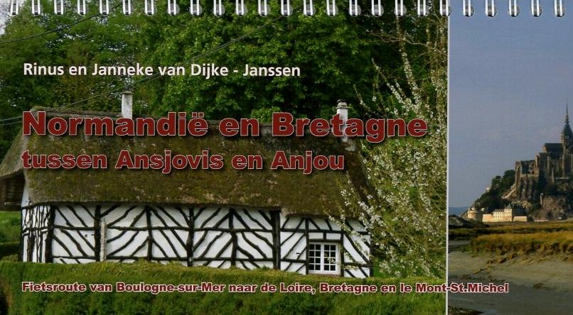 Normandie en Bretagne, tussen Ansjovis en Anjou 9789064558269 R&J van Dijke-Janssen, Europafietsers Pirola Pirola fietsgidsen  Fietsgidsen, Meerdaagse fietsvakanties Frankrijk