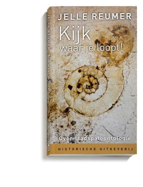 Kijk waar je loopt! | Jelle Reumer 9789065544469 Jelle Reumer Historische Uitgeverij Groningen   Natuurgidsen Nederland