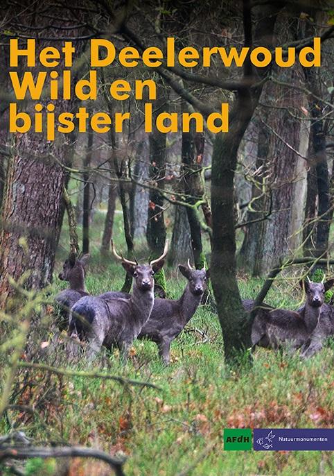 Het Deelerwoud – Wild en bijster land 9789072603548 Martien Frijns AFdH/Natuurmonumenten   Natuurgidsen Arnhem en de Veluwe