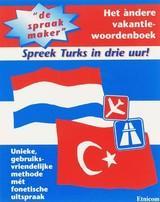 De Spraakmaker: Nederlands - Turks 9789073288003  Etnicom   Taalgidsen en Woordenboeken Turkije