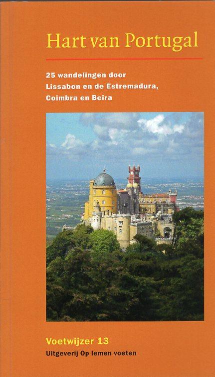 Hart van Portugal 9789074980241 Roel Klein, Bert Stok Op Lemen Voeten   Wandelgidsen Portugal