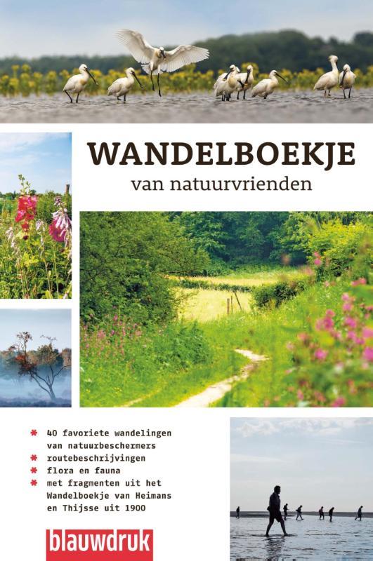 Wandelboekje van natuurvrienden 9789075271973 Wim Huijser Blauwdruk   Wandelgidsen Nederland