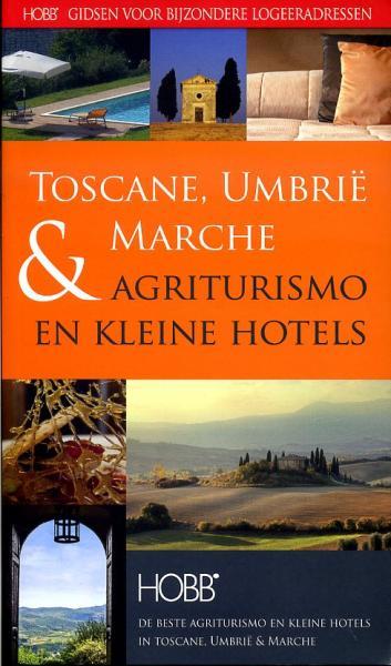 Agriturismo en Kleine Hotels Toscane, Umbrie & Mar 9789077090367  Spalder & Novell Jeffers. HOBB-Gidsen  Hotelgidsen Midden-Italië