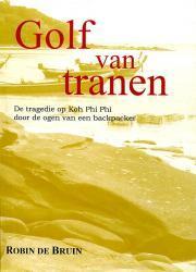 Golf van tranen 9789077557204 Robin de Bruin Totemboek   Reisverhalen Thailand