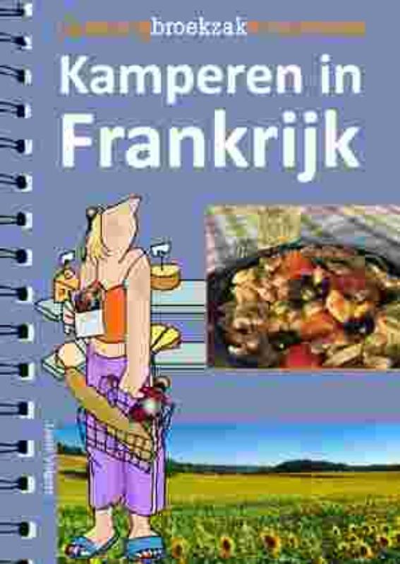 Kamperen in Frankrijk 9789078094333 Liane Volgers Stili Novi   Culinaire reisgidsen Frankrijk