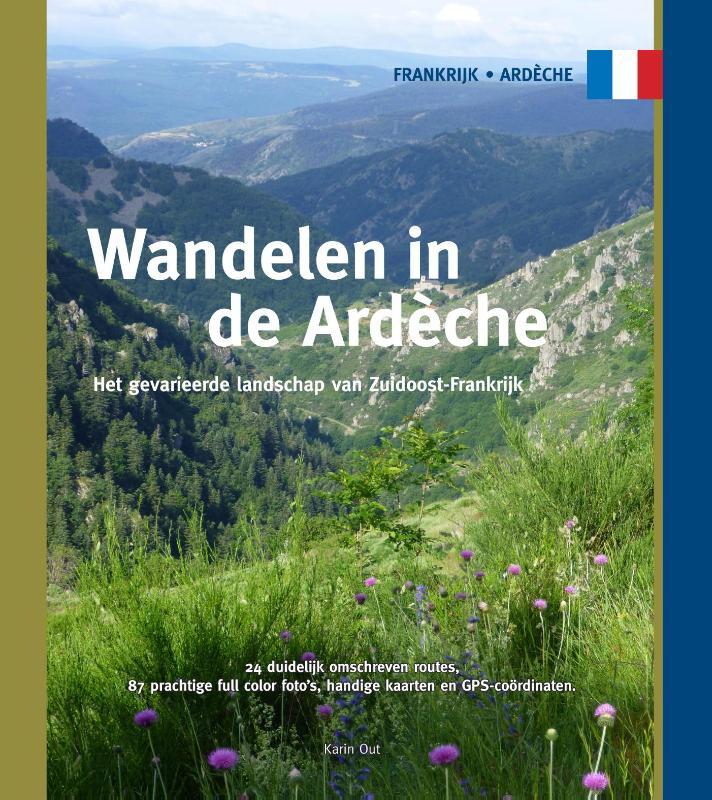 Wandelen in de Ardèche 9789078194279 Karin Out Smaakmakers / One Day Walks   Wandelgidsen Ardèche, Drôme